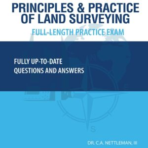 Principles and Practices of Land Surveying FullLength Practice Exam